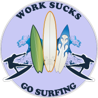Work sucks go surfing-9